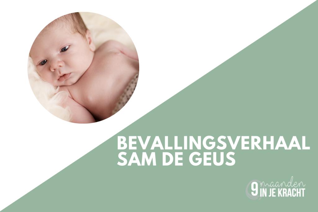 Bevallingsverhaal Sam de Geus